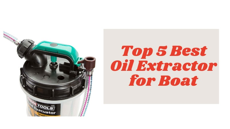 Best Oil Extractor for Boat