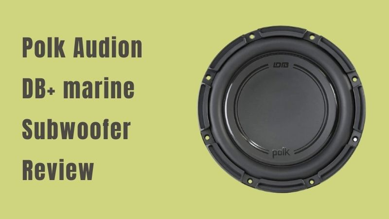Polk Audion DB+ marine Subwoofer Review